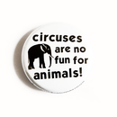 Circuses are No Fun... - Button