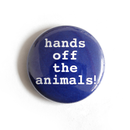 Hands off The Animals! - Button