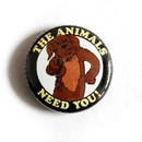 The Animals Need You! - Button