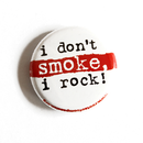 I Dont Smoke, I rock! - Button