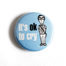 Its ok to cry - Button