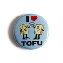 I Love Tofu - Button