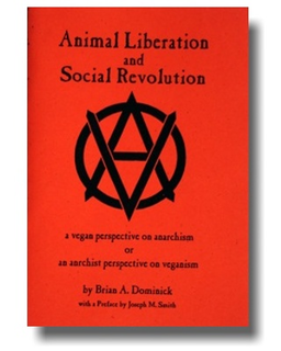 Animal Liberation & Social Revolution - Brian Dominick