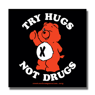 Try Hugs Not Drugs - Sticker