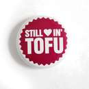 Still lovin Tofu - Button