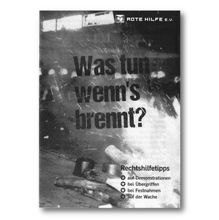 Was tun wenns brennt? / What to do when the going gets rough? - Rote Hilfe