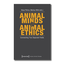 Animal Minds & Animal Ethics - K. Petrus, M. Wild