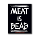 Meat is dead - Aufkleber