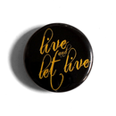 Live and Let Live - Fridge Magnet