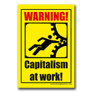 Capitalism at work! - Sticker (10x)