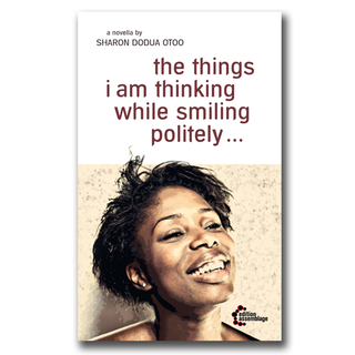the things i am thinking while smiling politely - Sharon Dodua Otoo