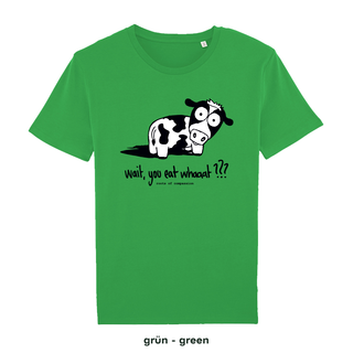 Wait, you eat whaaat??? T-Shirt - groß/gerader Schnitt