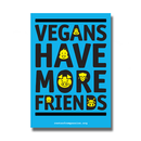 Vegans have more friends - Aufkleber