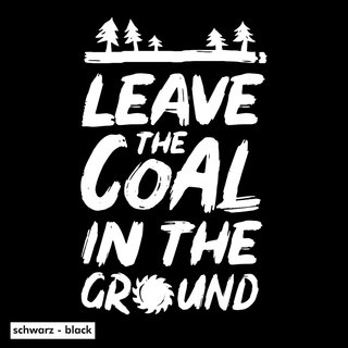 Leave the coal in the ground - T-Shirt - small/waisted cut