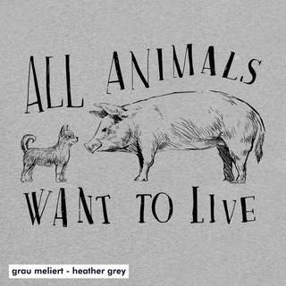 All animals want to live - T-Shirt - large/loose cut
