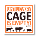 Until Every Cage Is Empty! - Sticker