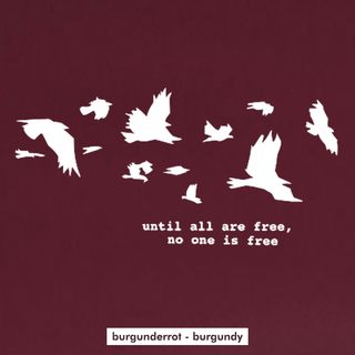 Until all are Free T-Shirt - klein/taillierter Schnitt burgunderrot M