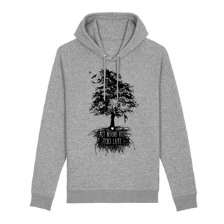 Act before its too late - Benefit Hoodie