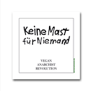 Keine Mast für Niemand (no fattening for no one) - Sticker