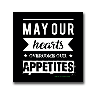 May our hearts overcome our appetites - Aufkleber