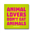 Animal Lovers Dont Eat Animals - Sticker