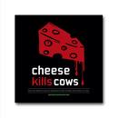 Cheese kills cows - Sticker (10x)